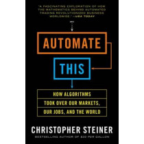 Automate This by Christopher Steiner, 9781591846529