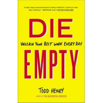 Die Empty by Todd Henry, 9781591846994