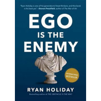 Ego Is the Enemy by Ryan Holiday, 9781591847816