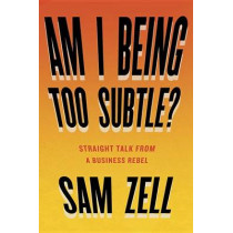Am I Being Too Subtle? by Sam Zell, 9781591848233