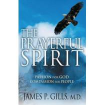 Prayerful Spirit, The by James P. Gills, 9781591852155