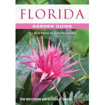 Florida Getting Started Garden Guide: Grow the Best Flowers, Shrubs, Trees, Vines & Groundcovers by Tom MacCubbin, 9781591865469