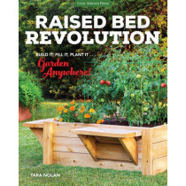 Raised Bed Revolution: Build It, Fill It, Plant It ... Garden Anywhere! by Tara Nolan, 9781591866503