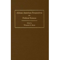 African American Perspectives on Political Science by Wilbur C. Rich, 9781592131082