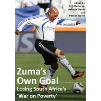 Zuma's Own Goal: Losing South Africa's 'War on Poverty' by Patrick Bond, 9781592217960