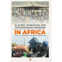 Slavery, Migration And Contemporary Bondage In Africa by Joel Quirk, 9781592218783