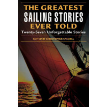 Greatest Sailing Stories Ever Told: Twenty-Seven Unforgettable Stories by Christopher Caswell, 9781592283194
