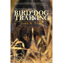 Complete Guide to Bird Dog Training by John Falk, 9781592288557