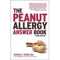 The Peanut Allergy Answer Book, 3rd Ed. by Michael C. Young, 9781592335671