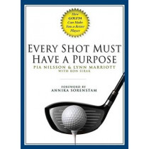 Every Shot Must Have a Purpose: How GOLF54 Can Make You a Better Player by Lynn Marriott, 9781592401574