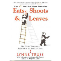Eats, Shoots and Leaves: The Zero Tolerance Approach to Punctuation by Lynne Truss, 9781592402038