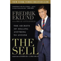 The Sell: The Secrets of Selling Anything to Anyone by Fredrik Eklund, 9781592409525