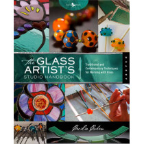 The Glass Artist's Studio Handbook: Traditional and Contemporary Techniques for Working with Glass by Cecilia Cohen, 9781592536979