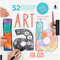 Art Lab for Kids: 52 Creative Adventures in Drawing, Painting, Printmaking, Paper, and Mixed Media-For Budding Artists of All Ages by Susan Schwake, 9781592537655
