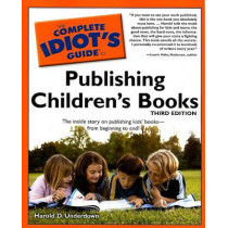 The Complete Idiot's Guide to Publishing Children's Books by Harold D Underdown, 9781592577507