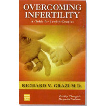 Overcoming Infertility by Richard V. Grazi, 9781592641062