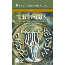 The Sages: v. 1: The Second Temple Period by Binyamin Lau, 9781592642458