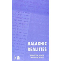 Halakhic Realities: Collected Essays on Brain Death by Zev Farber, 9781592644063