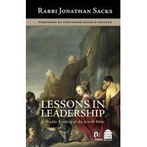 Lessons in Leadership: A Weekly Reading of the Jewish Bible by Rabbi Jonathan Sacks, 9781592644322