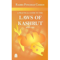 A Practical Guide to the Laws of Kashrut by Pinchas Cohen, 9781592644346