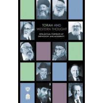 Torah and Western Thought: Intellectual Portraits of Orthodoxy and Modernity by Meir Y Soloveichik, 9781592644360