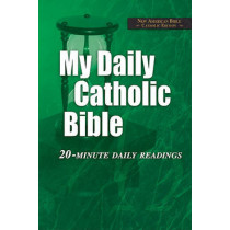 My Daily Catholic Bible: NAB: 20-Minute Daily Readings by Paul Thigpen, 9781592761449