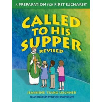 Called to His Supper: Student Book by Jeannine Timko Leichner, 9781592762996