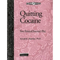 Quitting Cocaine: Your Personal Recovery Plan by Arnold M. Washton, 9781592856008
