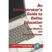 An Administrator's Guide to Online Education by Kaye Shelton, 9781593114244