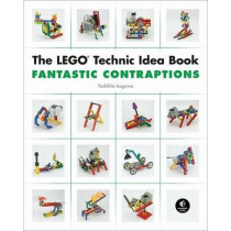 The Lego Technic Idea Book: Fantastic Contraptions by Yoshihito Isogawa, 9781593272791