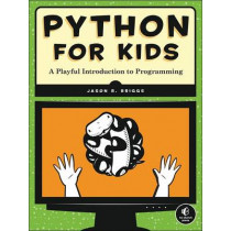 Python For Kids by Jason Briggs, 9781593274078