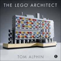 The Lego Architect by Tom Alphin, 9781593276133