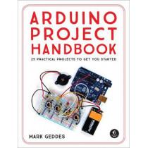 Arduino Project Handbook by Mark Geddes, 9781593276904