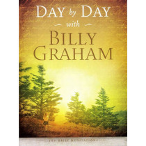 Day by Day with Billy Graham: 365 Daily Meditations by Billy Graham, 9781593283070