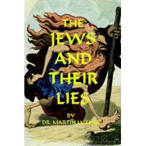The Jews and Their Lies by Martin Luther, 9781593640248