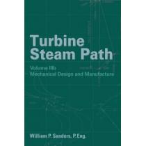 Turbine Steam Path Maintenance & Repair: Volume IIIb by William P. Sanders, 9781593700102