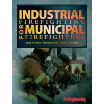 Industrial Firefighting for Municipal Firefighters by Craig H. Shelley, 9781593700812
