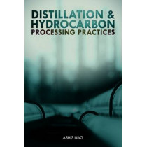 Distillation and Hydrocarbon Processing Practices by Ashis Nag, 9781593703431