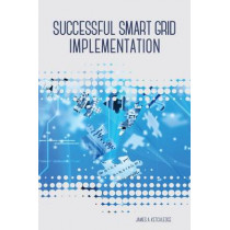Successful Smart Grid Implementation by James Ketchledge, 9781593703516