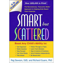 "Smart but Scattered: The Revolutionary ""Executive Skills"" Approach to Helping Kids Reach Their Potential by Peg Dawson, 9781593854454"