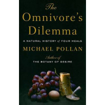 The Omnivore's Dilemma: A Natural History of Four Meals by Michael Pollan, 9781594132056