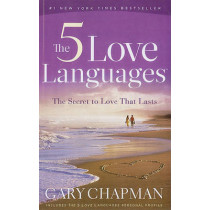 The Five Love Languages: The Secret to Love That Lasts by Gary D. Chapman, 9781594153518
