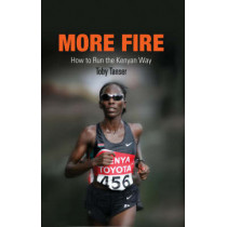 More Fire: How to Run the Kenyan Way by Toby Tanser, 9781594160745
