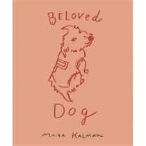 Beloved Dog by Maira Kalman, 9781594205941
