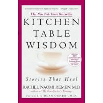 Kitchen Table Wisdom: Stories That Heal by Rachel Naomi Remen, 9781594482090