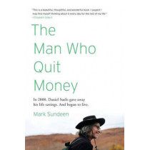The Man Who Quit Money by Mark Sundeen, 9781594485695