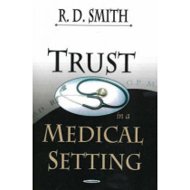 Trust in a Medical Setting by Richard Dean Smith, 9781594545221