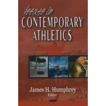Issues in Contemporary Athletics by James H. Humphrey, 9781594545955