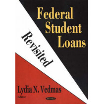 Federal Student Loans Revisited by Lydia N. Vedmas, 9781594546457