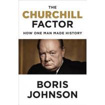 The Churchill Factor: How One Man Made History by Boris Johnson, 9781594633027